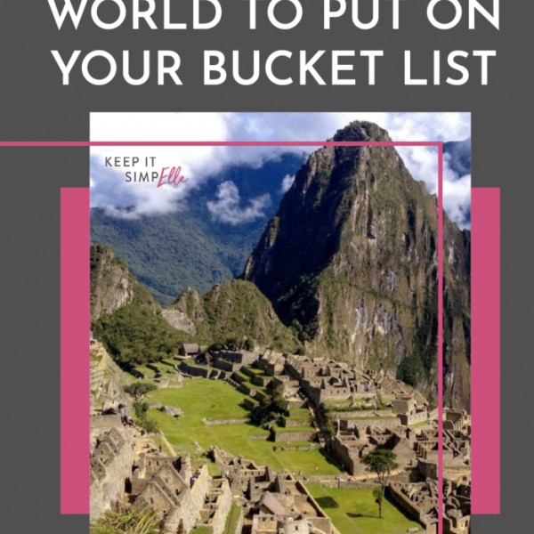 Incredible Hikes Around The World To Put On Your Bucket List