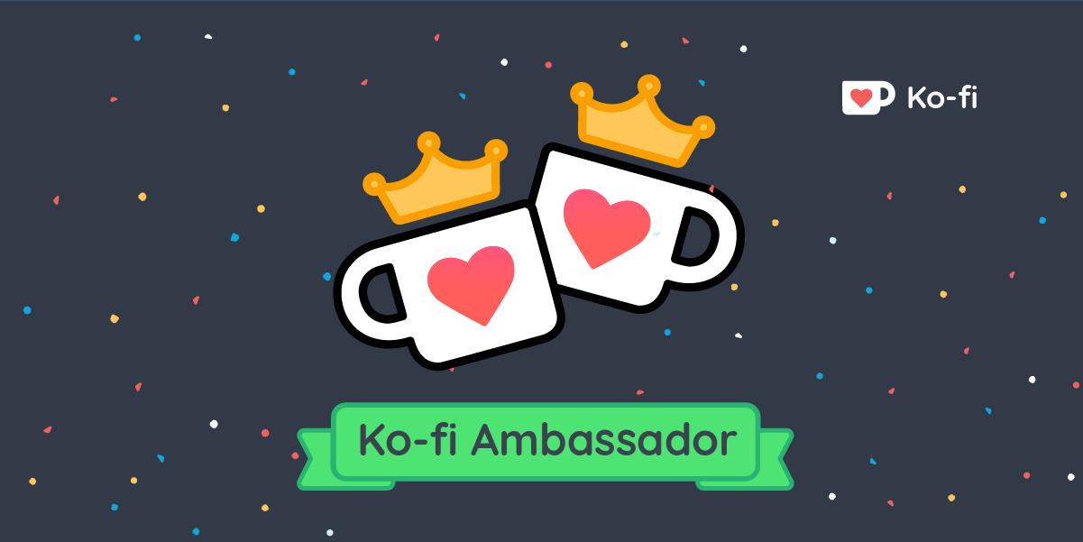 I became a ko-fi ambassador in Summer 2020